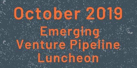 October 2019 Emerging Venture Pipeline Luncheon tickets