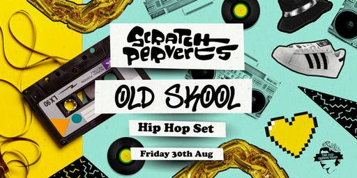 Old Skool Hip-Hop Party with Scratch Perverts
