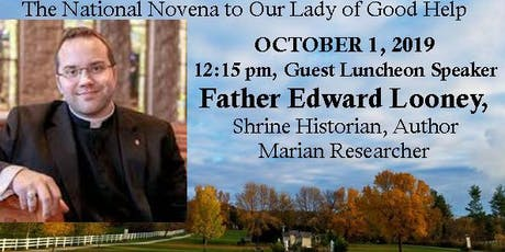 Fr. Edward Looney, Author, Marian Researcher, Shrine Historian at Champion tickets