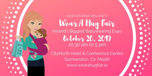 Babywearing Ireland's Wear a Hug Fair 2019 - Ireland's Biggest Babywearing Expo