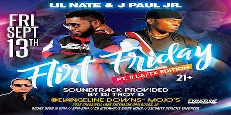 Flirt Friday Pt.II w/LIl'Nate & J Paul Jr tickets