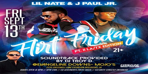 Flirt Friday Pt.II w/LIl'Nate & J Paul Jr