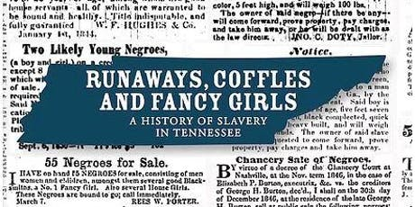 Runaways, Coffles and Fancy Girls: History of Slavery in Tennessee tickets