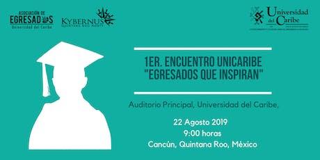 """1er. Encuentro Unicaribe """"Egresados que inspiran"""" entradas"""