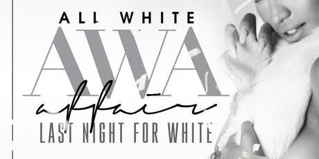 The Annual All White Affair: Last Night in White! tickets