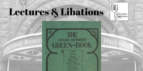 """Lectures & Libations: """"The Green Book:  How Black America Used to Travel"""" tickets"""
