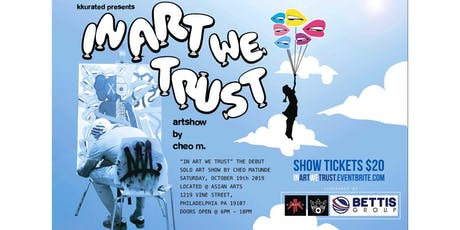 IN ART WE TRUST ... Cheo M. ( Solo Show) tickets