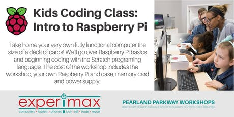 Kids Coding Class: Intro to  Raspberry Pi - Experimax Pearland Parkway tickets