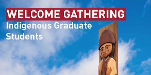 Indigenous Graduate Student Welcome Gathering