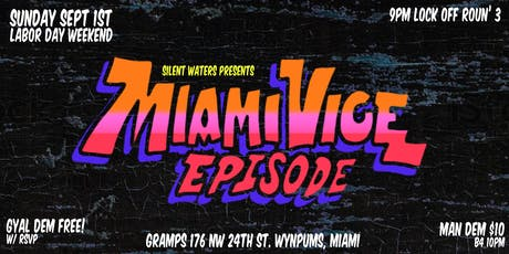 Miami Vice Episode - Labor Day Weekend 2019 tickets