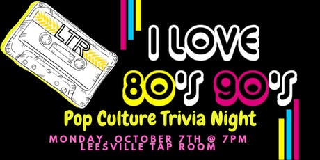 80's & 90's Pop Culture Trivia at Leesville Taproom tickets