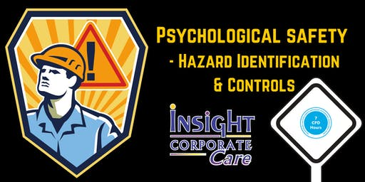 PSYCHOLOGICAL SAFETY - Hazard Identification and Controls