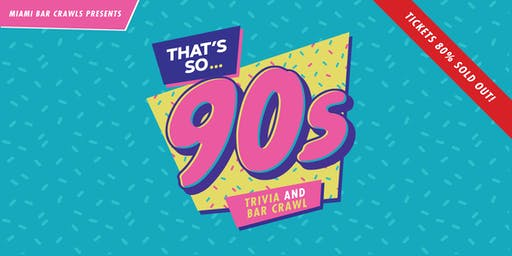 That's So 90s Trivia & Bar Crawl