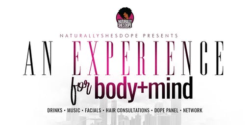 Naturallyshesdope Presents.. An experience for the body and mind