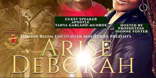 Throne Room Encounter Min. presents  ARISE DEBORAH!
