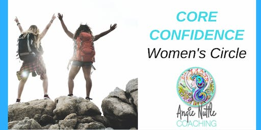 Core Confidence for Business Women Coaching Circle