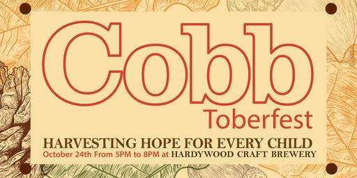 Cobbtoberfest 2019 Harvesting Hope For Every Child - No RSVP - Open to All!