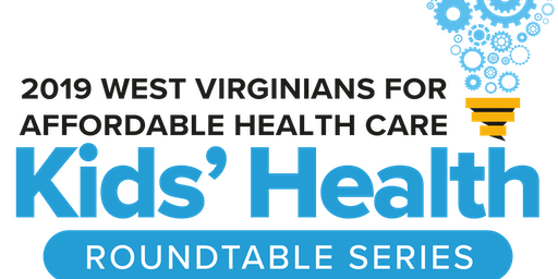West Virginia Kids' Health Roundtable- Charleston