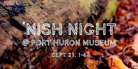 'NIsh NIght @ Port Huron Museums tickets