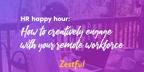 HR happy hour: How to creatively engage with your remote workforce tickets