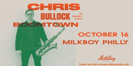 Chris Bullock (of Snarky Puppy) tickets