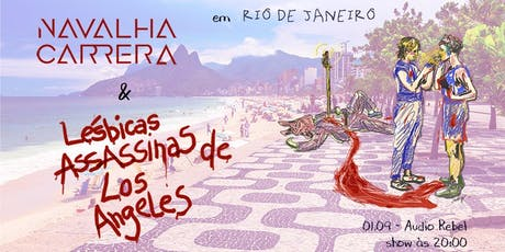 Navalha Carrera + Lésbicas Assassinas de Los Angeles na Audio Rebel ingressos