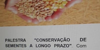 """PALESTRA """"CONSERVAÇÃO DE SEMENTES A LONGO PRAZO"""""""