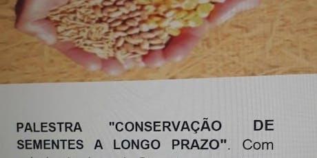 """PALESTRA """"CONSERVAÇÃO DE SEMENTES A LONGO PRAZO"""" tickets"""