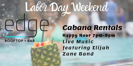 Labor Day Weekend Cabanas at Edge Rooftop + Bar tickets
