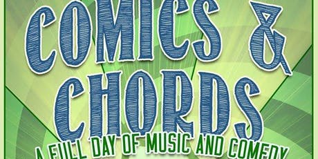 Comics & Chords - A Full Day of Music and Comedy tickets