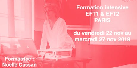 FORMATION Intensive EFT1 & EFT2 Paris novembre 2019 billets