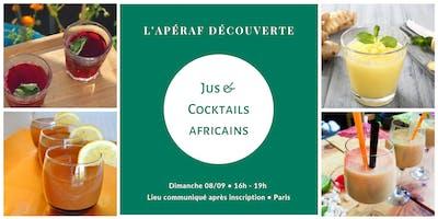 L'Apéraf découverte des jus africains • 08/09 • 16h - 19h