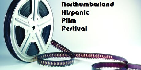 Northumberland Hispanic Film Festival tickets