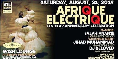 AFRIQUE ELECTRIQUE: 10th Anniversary Celebration w/Jihad Muhammad & DJ Beloved tickets