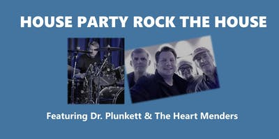 """House Party """"Rock the House"""" w/Dr. Plunkett & The Heart Menders to Benefit Family House of Peoria"""