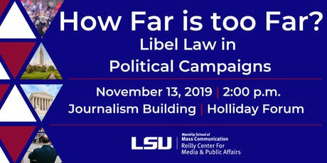 How Far is Too Far? Libel Law in Political Campaigns tickets