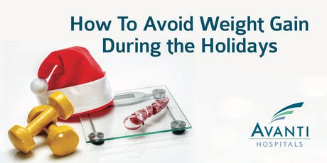 How to Avoid Weight Gain During the Holidays tickets