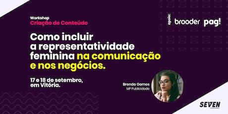 Workshop Criação de Conteúdo - Como Incluir a Representatividade Feminina na Comunicação e nos Negócios ingressos