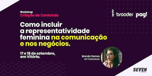 Workshop Criação de Conteúdo - Como Incluir a Representatividade Feminina na Comunicação e nos Negócios