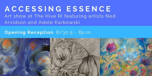 Accessing Essence: Art Show at The Hive RI