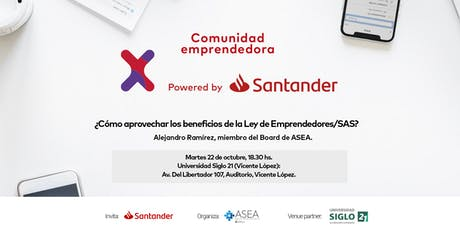 Comunidad Santander X | 22/10 | LEY DE EMPRENDEDORES/SAS | VICENTE LÓPEZ entradas