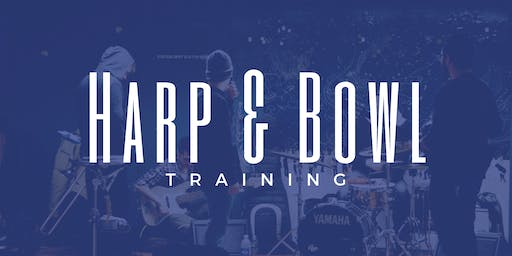 Harp & Bowl Training