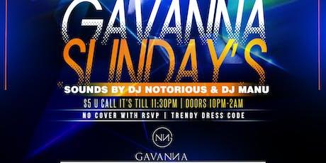 Gavanna Sundays with Manu & Dj Notorious 8.18 tickets