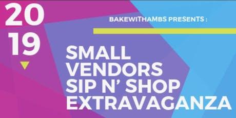 Small Vendors Sip n' Shop Extravaganza tickets