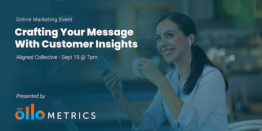 Crafting Your Message With Customer Insights