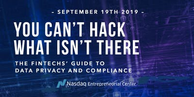 You Can't Hack What Isn't There: The Fintechs' Guide to Data Privacy and Compliance
