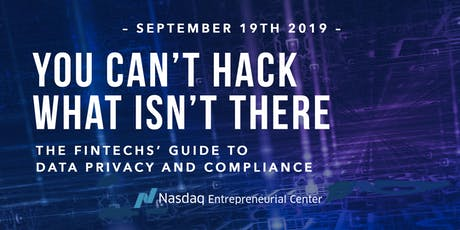 You Can't Hack What Isn't There: The Fintechs' Guide to Data Privacy and Compliance tickets