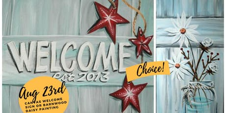 AUG23 Paint Party! Canvas Welcome Sign OR Farmhouse Daisy Painting tickets