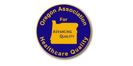 Oregon Association for Healthcare Quality (OrAHQ) - 2019 Fall Conference tickets