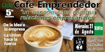 5° Encuentro CAFÉ EMPRENDEDOR ciclo 2019